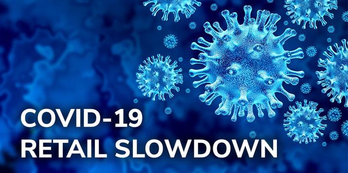 coronavirus retail slowdown