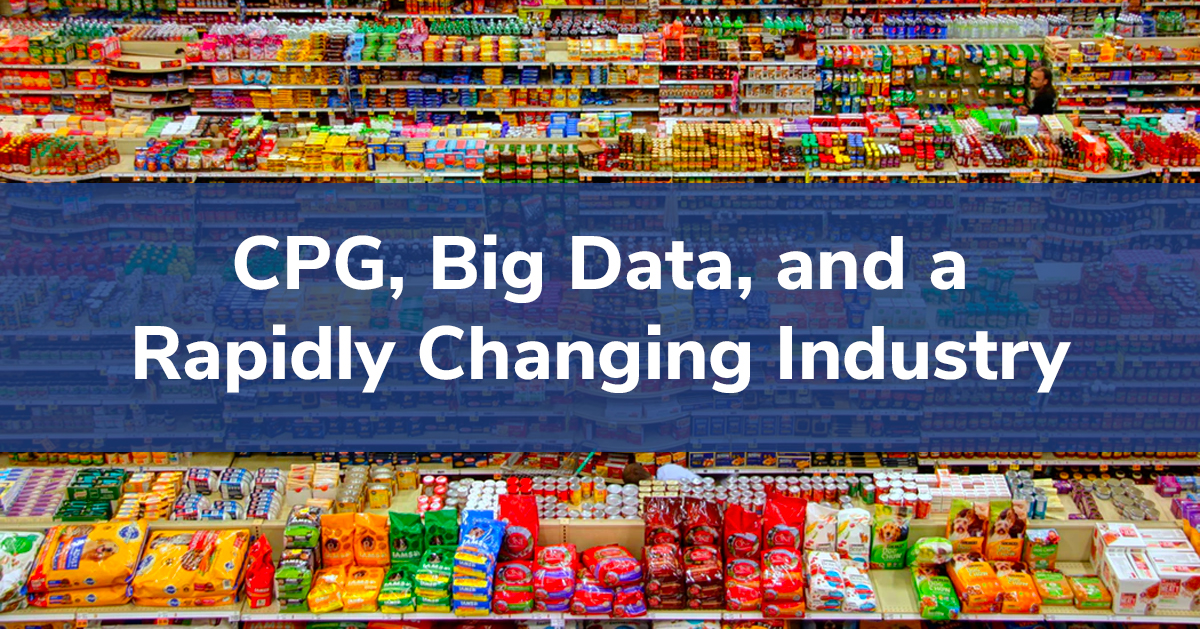 CPG, Big Data, and a Rapidly Changing Industry
