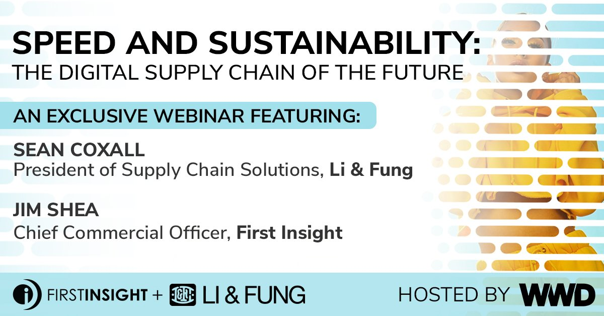 Speed and Sustainability: The Supply Chain of the Future, a WWD Webinar Featuring First Insight and Li & Fung